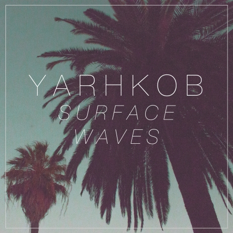 Yarhkob - Surface Waves